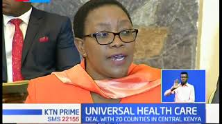 Universal Health Care: Health ministry makes a deal with 20 counties in a bid boost health