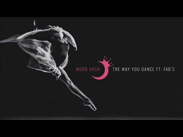 Moon Arch feat. Fab's - The Way You Dance [Official]