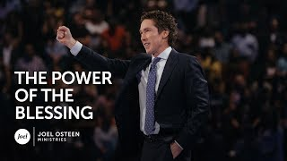 The Power of The Blessing | Joel Osteen