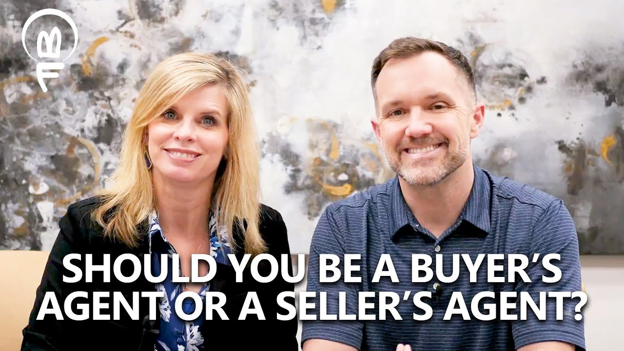 Should You Be a Buyer's Agent or Seller's Agent?