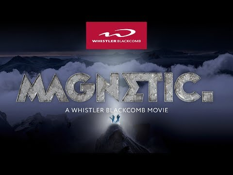 Official Trailer: MAGNETIC - A Whistler Blackcomb Movie - ©Whistler Blackcomb