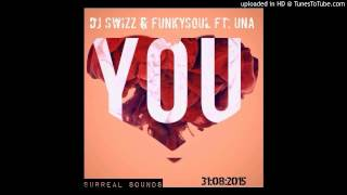 DJ Swizz & Funkysoul feat. UNA - You