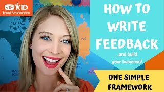 HOW TO WRITE FEEDBACK...and grow your VIPKid business! (BRAND AMBASSADOR)