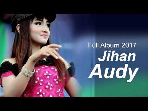 full album  jihan audy dangdut koplo terbaru 2017