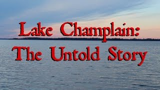 Lake Champlain: The Untold Story (Short Documentary)