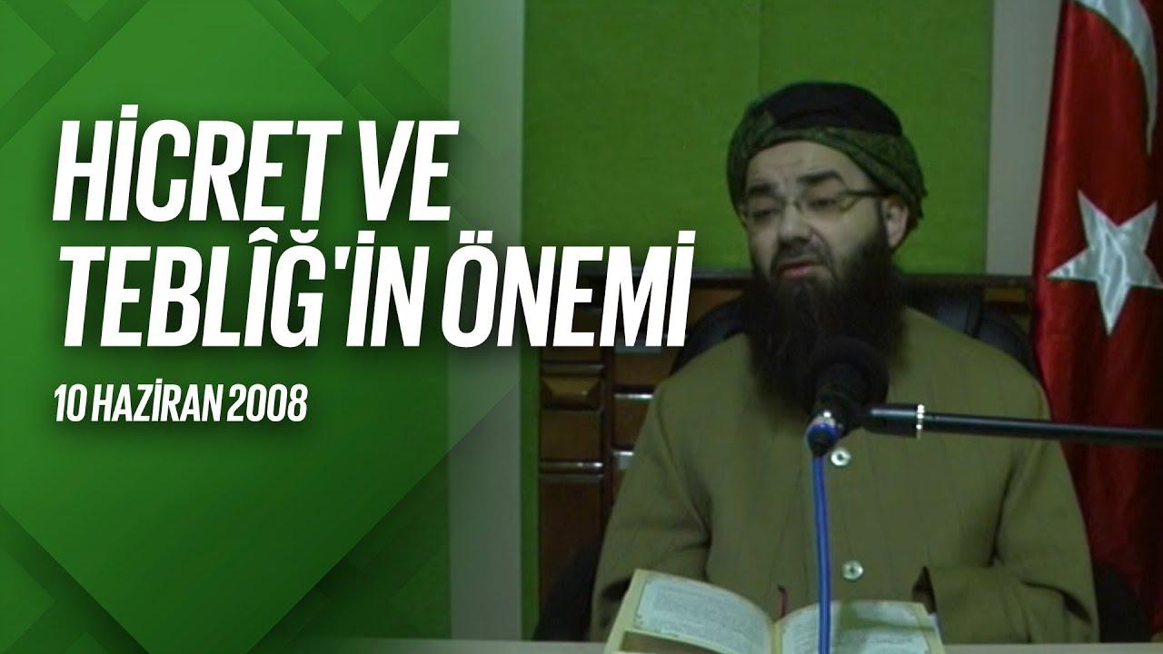 Hicret ve Teblîğ'in Önemi (Radyo Sohbetleri) 10 Haziran 2008