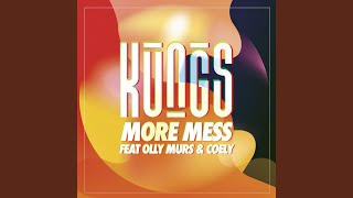 Kungs & Olly Murs & Coely - More Mess (Audio)