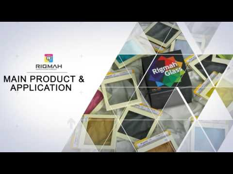 2016 Introduction of Rigmah Glass