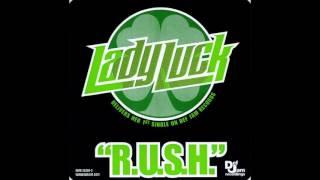 Lady Luck - Rush (Edit)