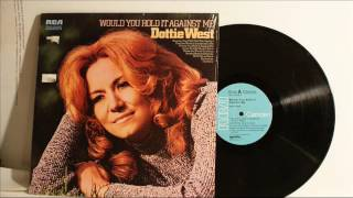 Dottie West Would You Hold It Agaist Me