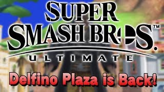Super Smash Brothers Ultimate - DELFINO PLAZA IS BACK!?