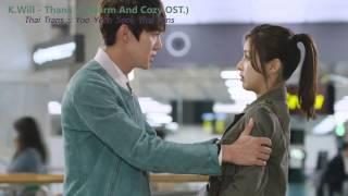 [THAISUB] MV K.Will (케이윌) - Thank U (Warm And Cozy OST.)