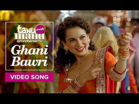 Ghani Bawri Tanu Weds Manu Returns  Kangana Ranaut R Madhavan