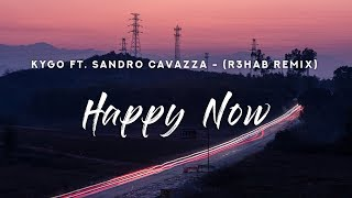 Kygo - Happy Now (Lyrics) R3HAB Remix
