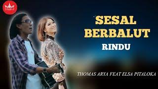 Download lagu Thomas Arya Feat Elsa Pitaloka Sesal Berbalut Rindu Mp3