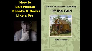 How To Self-Publish Ebooks and Books Like a Pro