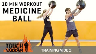 Burn More Belly Fat: 10 Min Medicine Ball Full Body Workout - Ep. 5   Tough Mudder