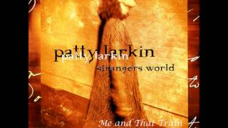 <b>Patty Larkin</b>  Me And That Train