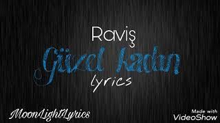 Raviş - Güzel Kadın (lyrics)