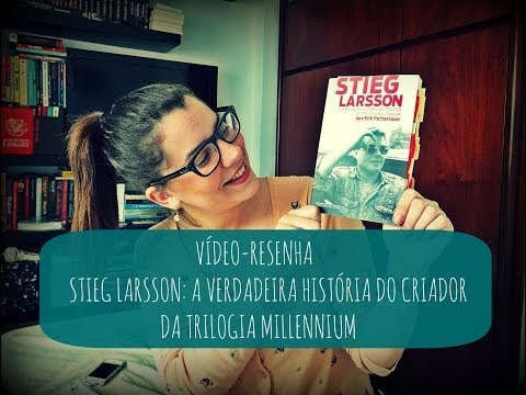 [Resenha] Stieg Larsson, de Jan-Erik Pettersson