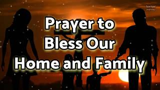 Prayer to Bless Our Home and Family - Daily Prayers | Family Prayer