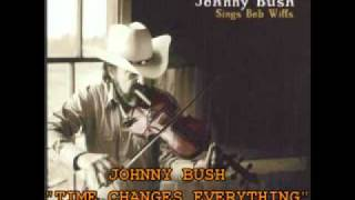 "JOHNNY BUSH - ""TIME CHANGES EVERYTHING"""