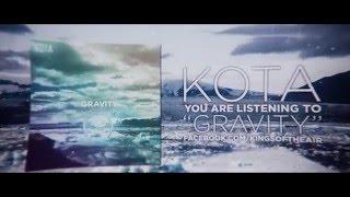 KOTA - Gravity (Official Lyric Video)