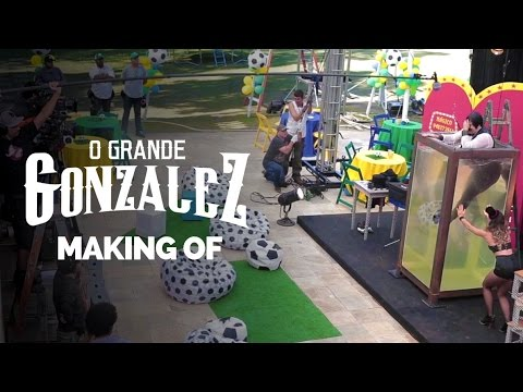 MAKING OF - O GRANDE GONZALEZ