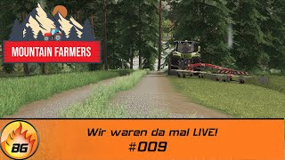 LS19 - Mountain Farmers #009 | Wir waren da mal LIVE! | FS19 | Let's Play [HD]