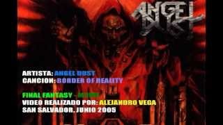 ANGEL DUST - Border of Reality [Final Fantasy Video]