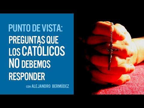 Preguntas que los católicos no debemos responder