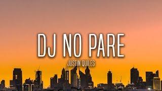 Justin Quiles - DJ No Pare (Lyrics / Letra)