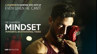 THE MINDSET OF A CHAMPION   Best Motivational Videos Compilation