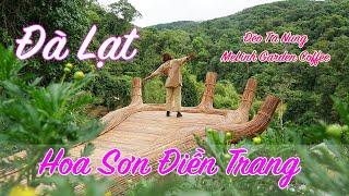 Hoa Sơn Điền Trang ĐÀ LẠT - Cafe Chồn Mê Linh Garden - Đèo Tà Nung  | ZaiTri