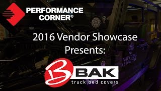 2016 Performance Corner Vendor Showcase presents: BAK Industries