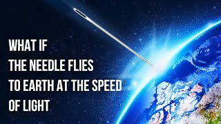 What If a Tiny Needle Hit Earth at Light Speed