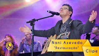 Clipe Restauração - Nani Azevedo - Central Gospel Oficial