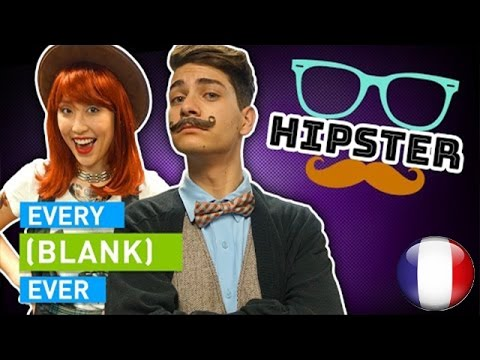 EVERY HIPSTER EVER VOSTFR