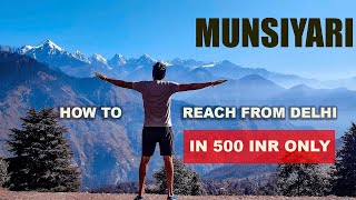 MUNSIYARI | DELHI TO MUNSIYARI ITINERARY | MUNSIYARI UTTARAKHAND | TRAVEL GUIDE | ALMORA |