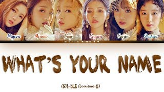 (G)I-DLE (여자아이들) - What's Your Name Color Coded 가사/Lyrics [Han|Rom|Eng]