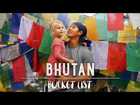 HAVE YOU HEARD OF BHUTAN??! /// The Bucket List Family