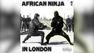 Airklipz - African Ninja in London Vol. 1 [FULL MIXTAPE] @Airklipz