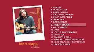 Anlat Bana (Kazım Koyuncu) Official Audio #anlatbana #kazımkoyuncu - Esen Digital