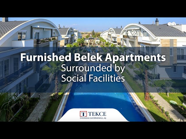Furnished Belek Apartments Surrounded by Social Facilities