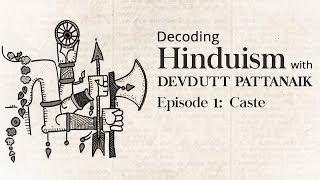 Decoding Hinduism With Devdutt Pattanaik | Episode 1: Caste | Kholo.pk