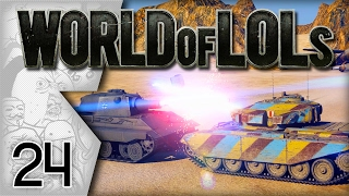 World of Tanks│World of LoLs - Episode 24