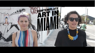 CONTEMPLATE: ART IN MIAMI | Wayfarers - Ep 1