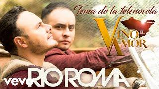 Veo El Amor (Audio) - Rio Roma (Video)