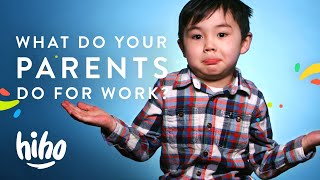 What do your parents do for work? | HiHo Kids