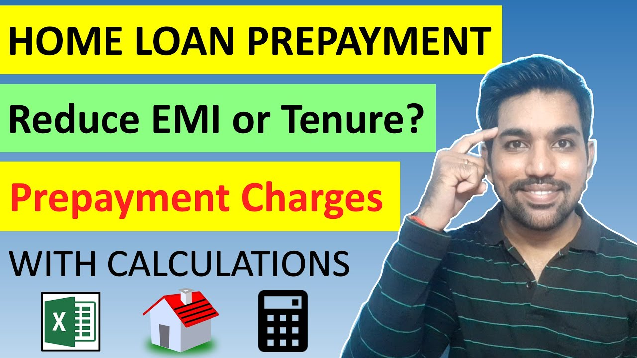 Home Mortgage Prepayment & Estimation Technique Lower EMI or Period? With Excel Computations